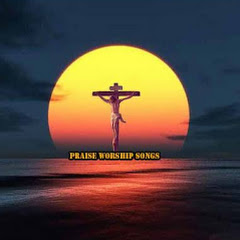 Praise Worship Songs