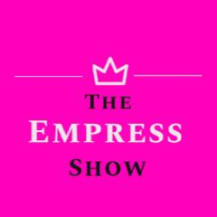 The Empress Show