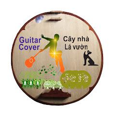Cover guitar kìm-cây nhà lá vườn