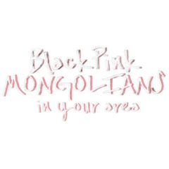 BLACKPINK MONGOLIANS