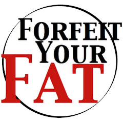 Forfeit Your Fat