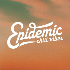 Epidemic Chill Vibes