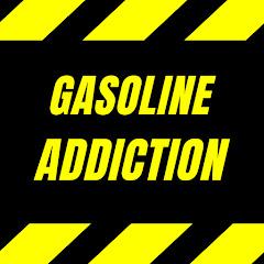 Gasoline Addiction