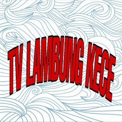 TV LAMBUNG KECE
