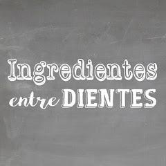 Ingredientes Entre Dientes