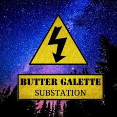 BUTTER GALETTE変電所