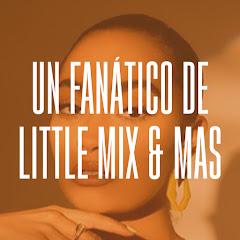 Un fanático de Little Mix & más