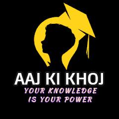 Aaj Ki Khoj