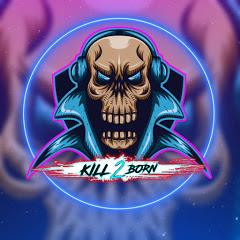 KILL 2 BORN
