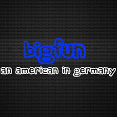 bigfun an American in Germany