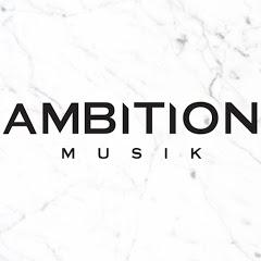 Ambition Musik