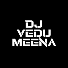 Dj Vedu Meena