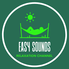 Easy Sounds & Relaxation Channel