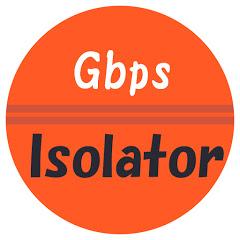 Gbps Isolator