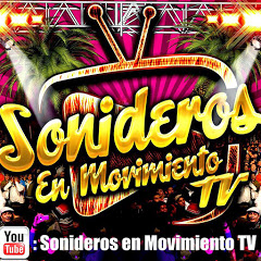 SONIDEROS EN MOVIMIENTO TV