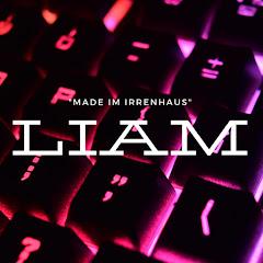 Liam und die Irren aus dem Irrenhaus.