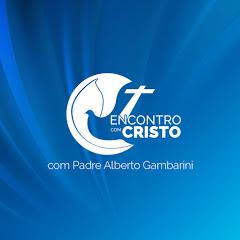 Encontro com Cristo - Padre Alberto Gambarini