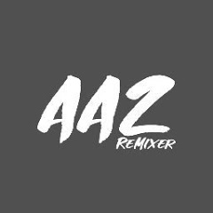 AAZ_REMIX [Official]