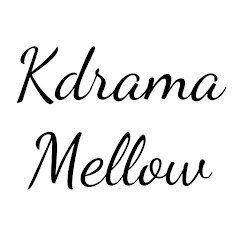 Kdrama Mellow