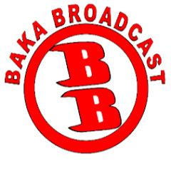 Baka Broadcast