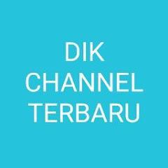 Dik Channel terbaru