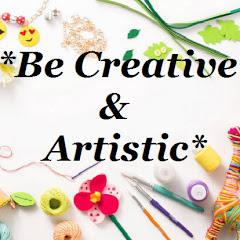Be Creative & Artistic