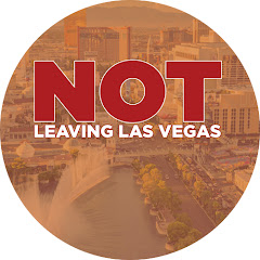 Not Leaving Las Vegas - a Vegas Video Channel