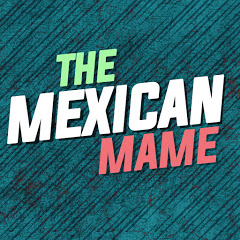 The Mexican Mame