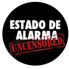 Estado de Alarma Uncensored