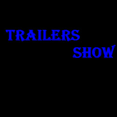Trailers Show