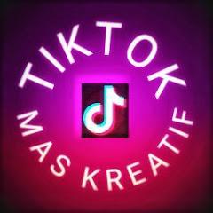 TIKTOK MAS KREATIF