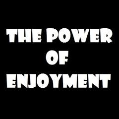 The Power Of Enjoyment