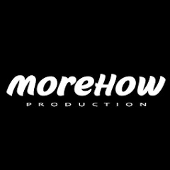 MOREHOW Production