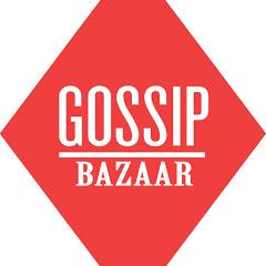 GOSSIP BAZAAR