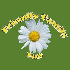 Friendly Family Fun