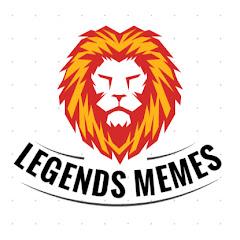 LEGENDS MEMES