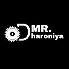 MR. Dharoniya
