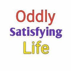 Oddly Satisfying Life