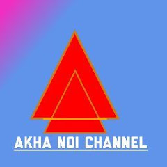 AKHA NOI CHANNEL