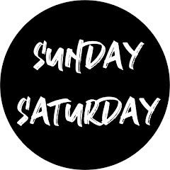 Sunday Saturday
