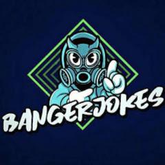 Banger Jokes