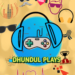 DHUNDUL PLAYS
