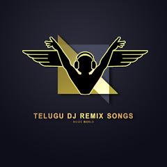 Telugu Dj Remix Songs