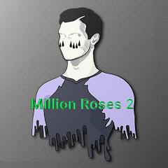 Million Roses 2