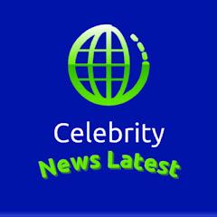 Celebrity News Latest