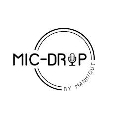 Mic Drop by Manhigut MX