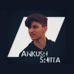 ANKUSH SHITTA