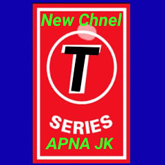 T Series Apna JK
