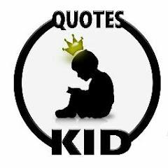 Quotes Kid