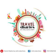 Travel Diaries By Anil Edachery